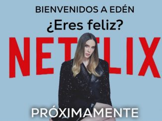 Netflix: inicia grabaciones de su nueva serie 'Bienvenidos a Edén'